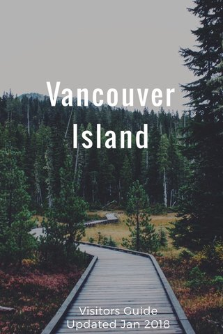 Vancouver Island Visitors Guide Updated Jan 2018
