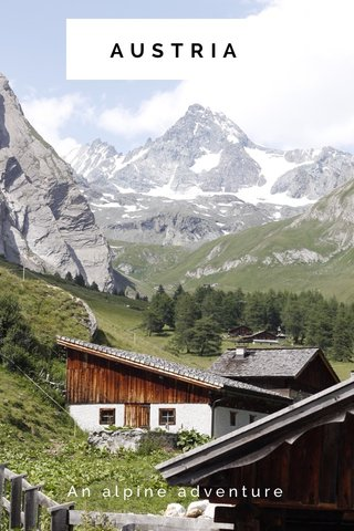 AUSTRIA An alpine adventure