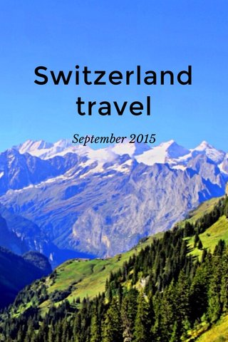 Switzerland travel September 2015