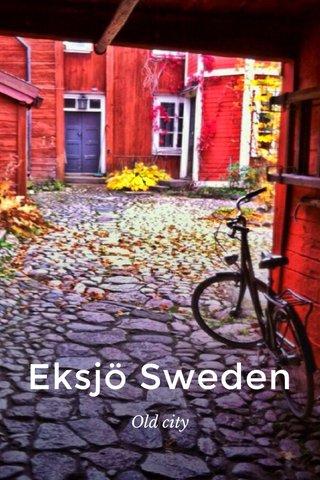 Eksjö Sweden Old city