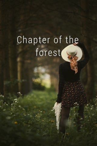 Chapter of the forest