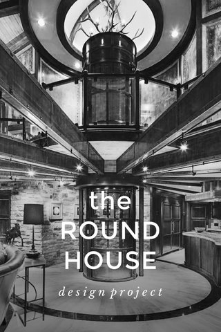 the ROUND HOUSE design project