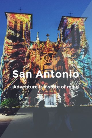 San Antonio Adventure is a state of mind