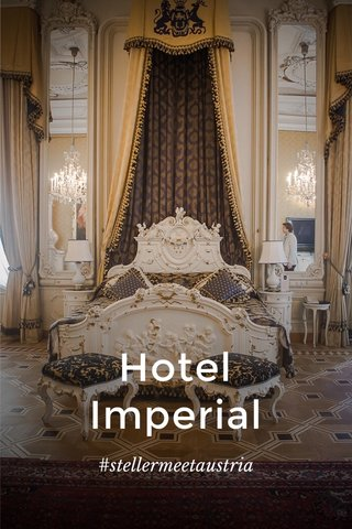 Hotel Imperial #stellermeetaustria