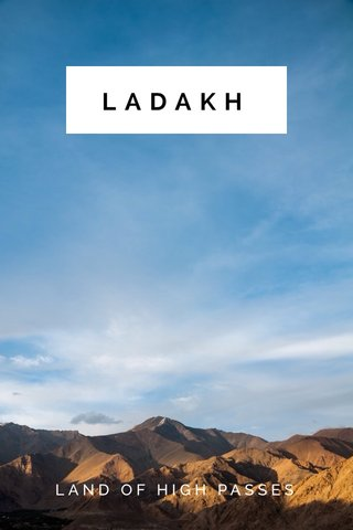 LADAKH LAND OF HIGH PASSES
