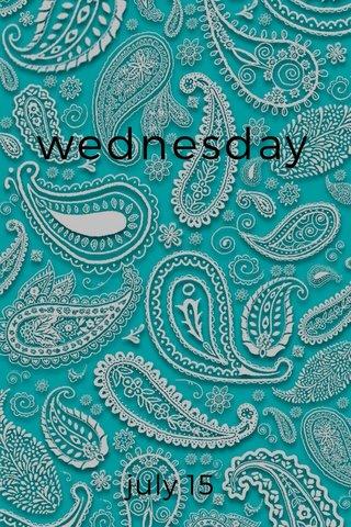 wednesday july 15