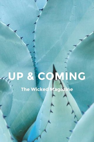 UP & COMING The Wicked Magazine