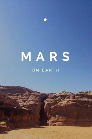 • MARS ON EARTH