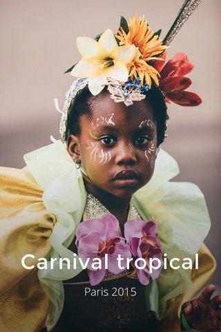 Carnival tropical Paris 2015