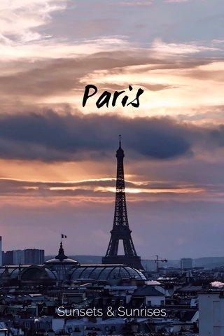Paris Sunsets & Sunrises