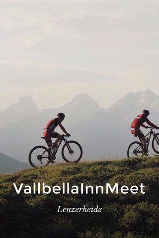 VallbellaInnMeet Lenzerheide