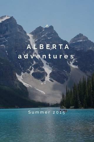 ALBERTA adventures Summer 2015