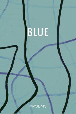 BLUE #POEMS