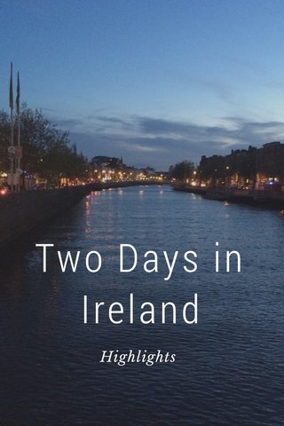 Two Days in Ireland Highlights