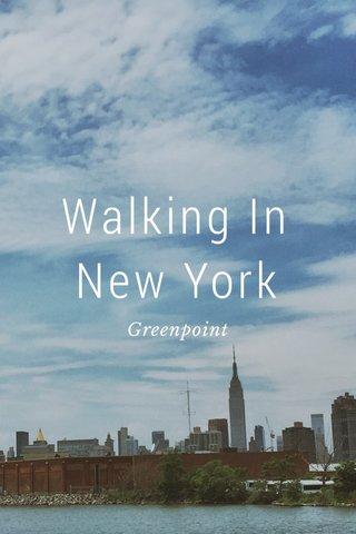 Walking In New York Greenpoint