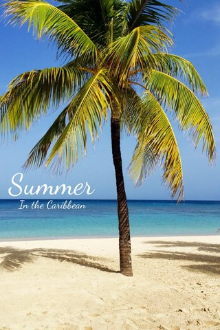Summer In the Caribbean