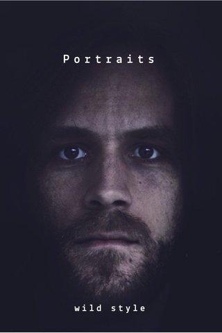 Portraits wild style