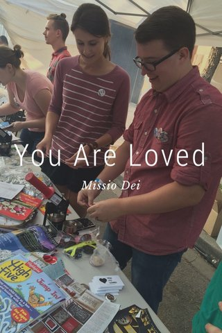 You Are Loved Missio Dei