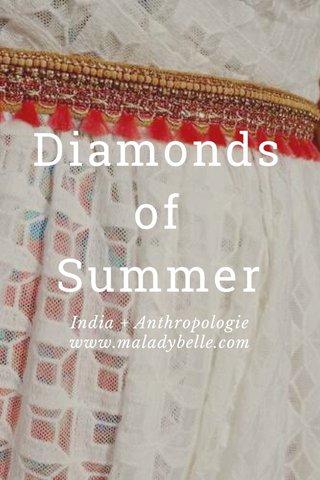 Diamonds of Summer India + Anthropologie www.maladybelle.com