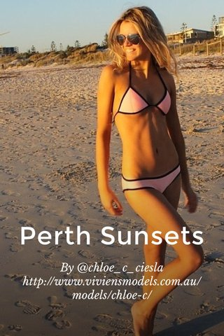 Perth Sunsets By @chloe_c_ciesla http://www.viviensmodels.com.au/models/chloe-c/