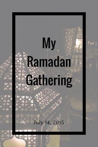 My Ramadan Gathering July 14, 2015
