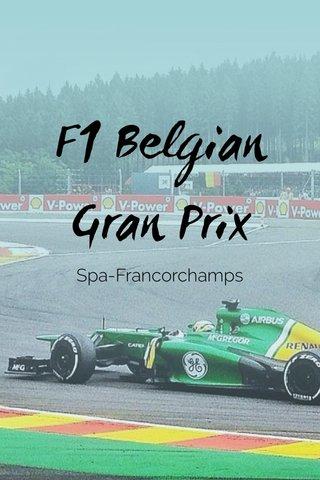 F1 Belgian Gran Prix Spa-Francorchamps