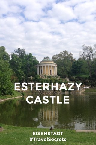 ESTERHAZY CASTLE EISENSTADT #TravelSecrets