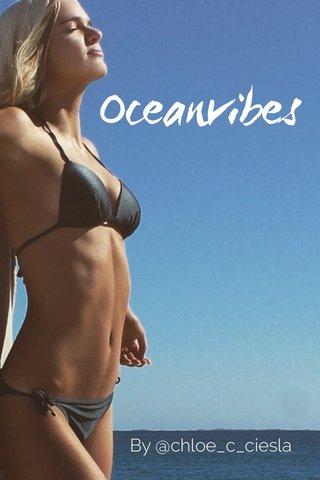 Oceanvibes By @chloe_c_ciesla