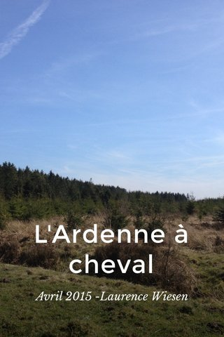 L'Ardenne à cheval Avril 2015 -Laurence Wiesen