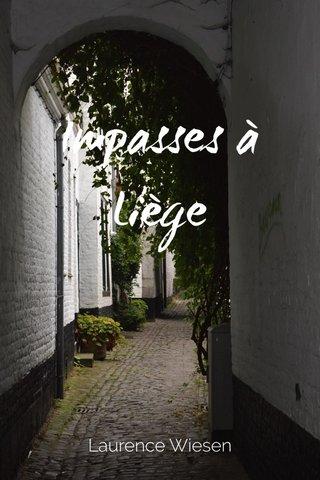 Impasses à Liège Laurence Wiesen