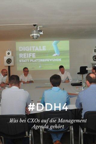 #DDH4 Was bei CXOs auf die Management Agenda gehört
