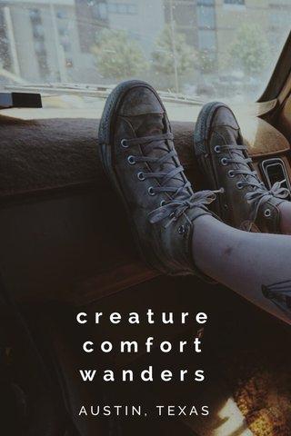 creature comfort wanders AUSTIN, TEXAS