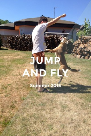 JUMP AND FLY Summer 2015
