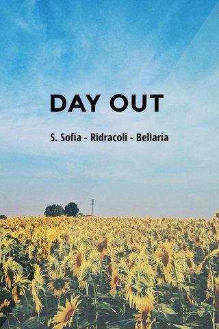 DAY OUT S. Sofia - Ridracoli - Bellaria