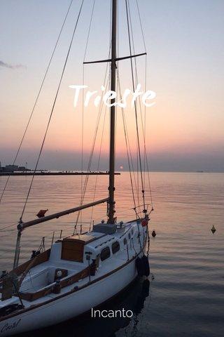 Trieste Incanto
