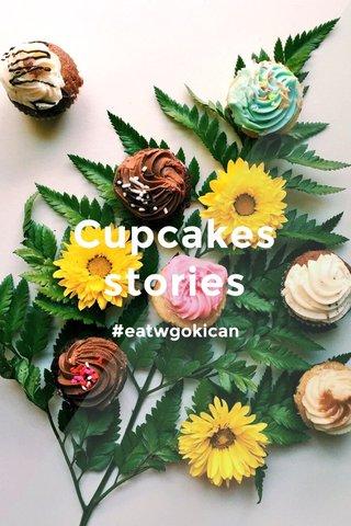 Cupcakes stories #eatwgokican