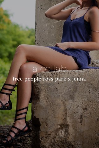 a collab free people ross park x jenna
