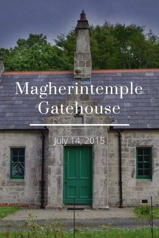 Magherintemple Gatehouse July 14, 2015