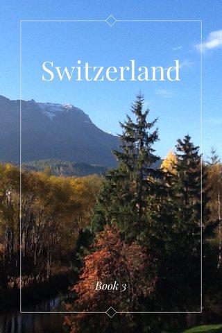 Switzerland Book 3