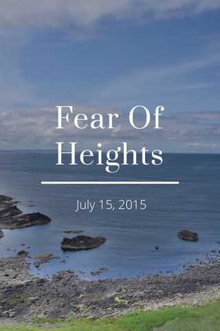 Fear Of Heights July 15, 2015