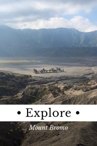 • Explore • Mount Bromo