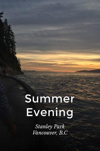 Summer Evening Stanley Park Vancouver, B.C