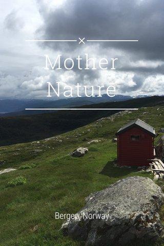 Mother Nature Bergen, Norway