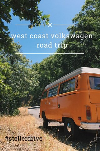 west coast volkswagen road trip #stellerdrive