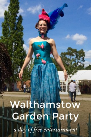 Walthamstow Garden Party a day of free entertainment