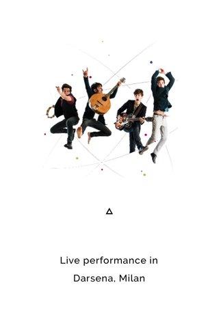 Live performance in Darsena, Milan