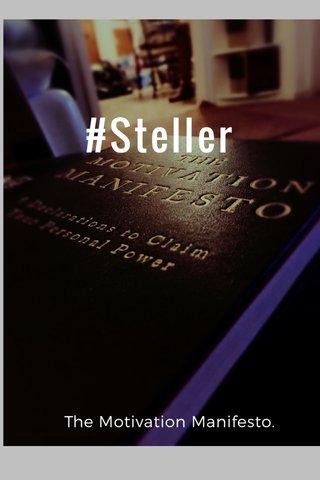 #Steller The Motivation Manifesto.