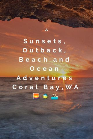 Sunsets, Outback, Beach and Ocean Adventures Coral Bay,WA 🌅🐠🏊