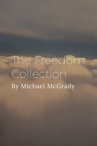 The Freedom Collection By Michael McGrady