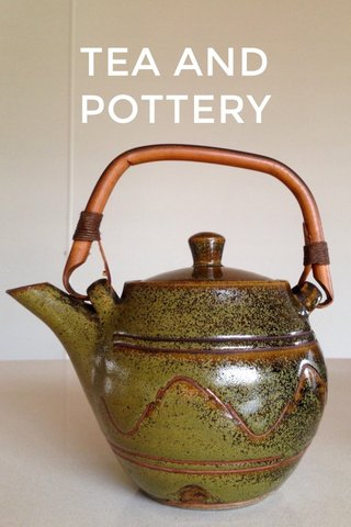 TEA AND POTTERY